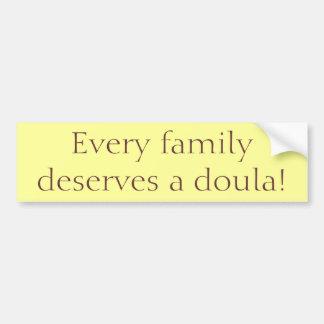 """""""Every Family Deserves a Doula!"""" Bumper Sticker"""