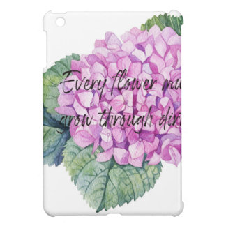 Every flower must grow through dirt iPad mini cases