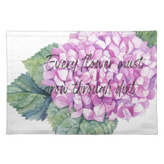 Every flower must grow through dirt placemat