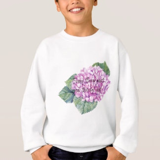 Every flower must grow through dirt sweatshirt