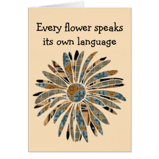 Every Flower Speaks Its Own Language Card