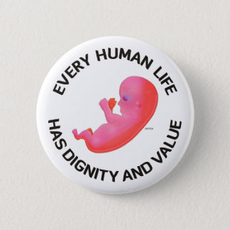 Every Human Life 2 Inch Round Button