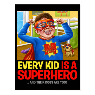 Every Kid Is A Superhero... And Their Dog Is Too! Postcard