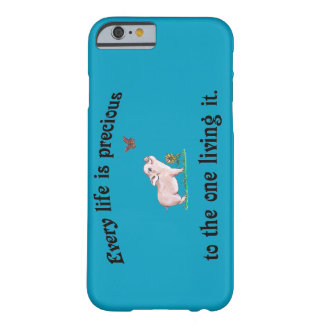 EVERY LIFE IS PRECIOUS cute pig Iphone Case