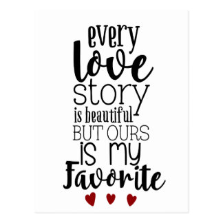 Every love story is beautiful Modern typography Postcard