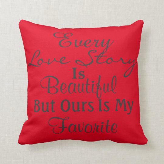 Every Love Story Is Beautiful Pillow Gift
