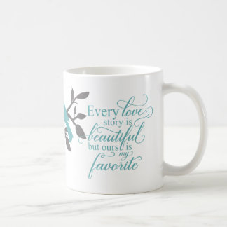 Every Love Story is Beautiful typography Coffee Mug