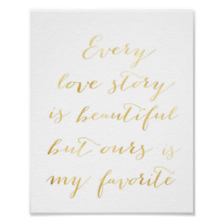Every love story is beautiful wedding quote poster