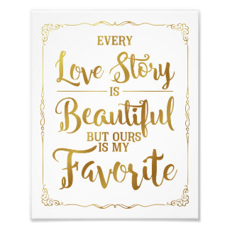 every love story is beautiful wedding sign, gold photo
