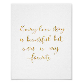 Every love story - quote - gold poster