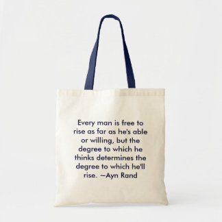 Every man is free to rise as far as he's able o... tote bag