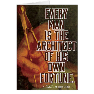Every man is the architect of his own fortune card