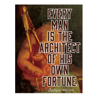 Every man is the architect of his own fortune postcard