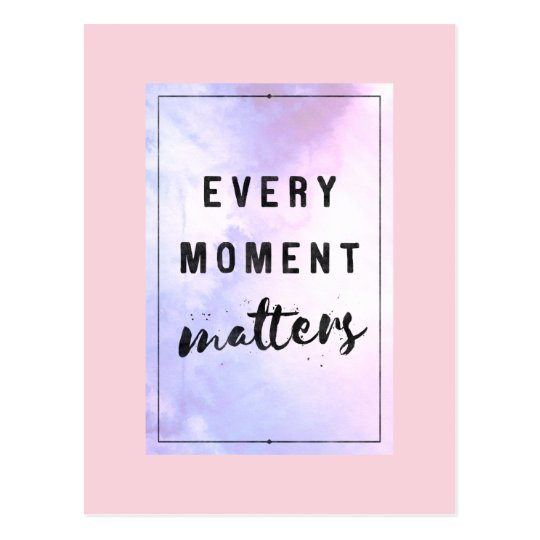 Every moment matters - cute typography postcard