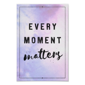 Every moment matters - cute typography poster