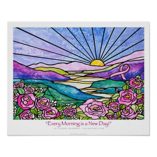 """""""Every Morning is a New Day"""" Pink ribbon Ekleberry Poster"""