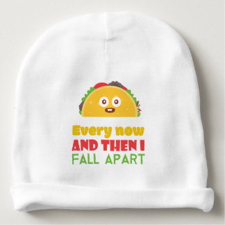 Every Now And Then I Fall Apart Funny Taco Tuesday Baby Beanie