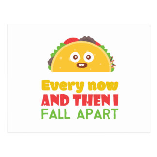 Every Now And Then I Fall Apart Funny Taco Tuesday Postcard