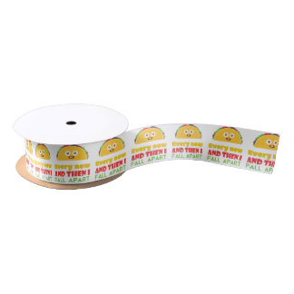 Every Now And Then I Fall Apart Funny Taco Tuesday Satin Ribbon