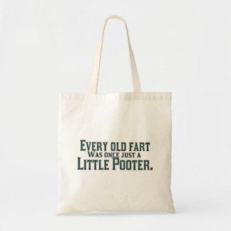 Every Old Fart Was Once Just A Little Pooter Canvas Bags
