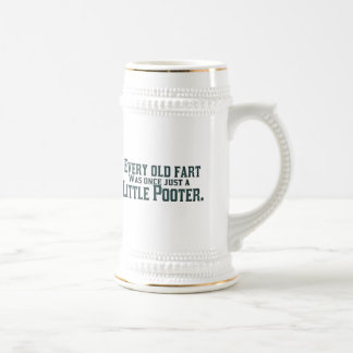 Every Old Fart Was Once Just A Little Pooter Beer Stein