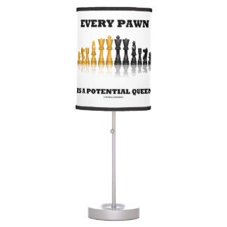 Every Pawn Is A Potential Queen Chess Saying Humor Table Lamp