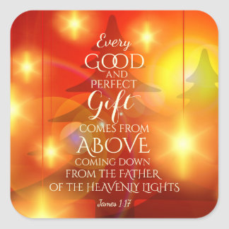 Every Perfect Gift comes from Above, Christmas Square Sticker