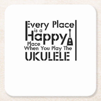 Every Place is a Happy Ukulele Uke Music Lover Square Paper Coaster