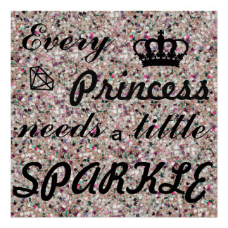 Every Princess Needs a Little Sparkle Poster