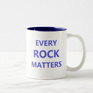 EVERY ROCK MATTERS Two-Tone COFFEE MUG
