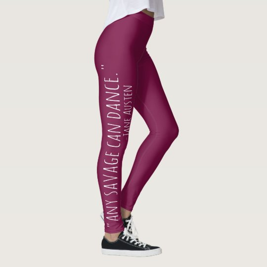 """Every savage can dance"" Jane Austen Quote Leggings"