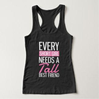 Every Short Girl Needs A Tall Best Friend Tank Top