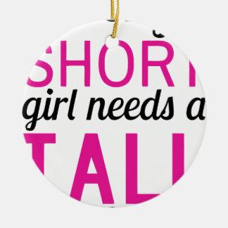 every short girl needs a tall bestfriend ceramic ornament