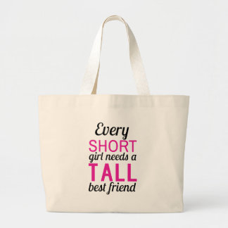 every short girl needs a tall bestfriend large tote bag