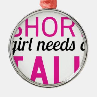 every short girl needs a tall bestfriend metal ornament