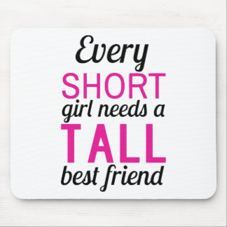 every short girl needs a tall bestfriend mouse pad