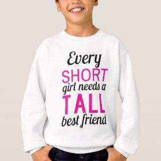 every short girl needs a tall bestfriend sweatshirt