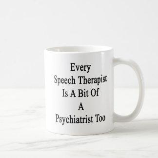 Every Speech Therapist Is A Bit Of A Psychiatrist Coffee Mug