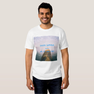 Every summer has its own story tshirts