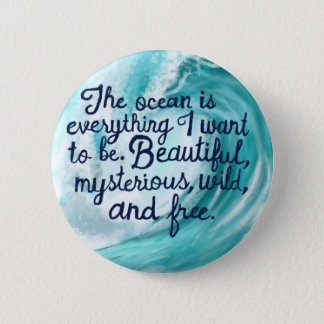 Every thing I want to be- wave 2 Inch Round Button
