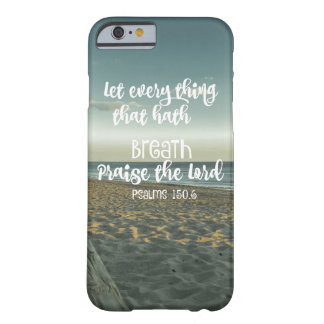 Every Thing that hath Breath, Praise the Lord Barely There iPhone 6 Case