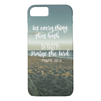 Every Thing that hath Breath, Praise the Lord iPhone 7 Case