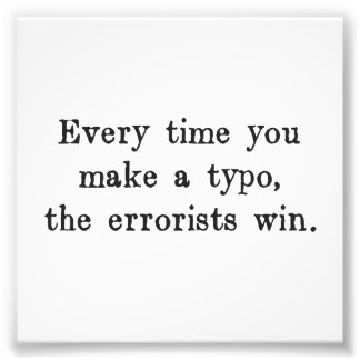 Every Time You Make a Typo The Errorists Win Photo