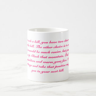 Every time you reach a hill, you have two choic... coffee mug