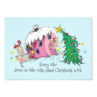 Every Who in Who-ville, liked Christmas a lot. Card