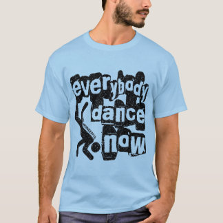 Everybody Dance Now for Linda T-Shirt