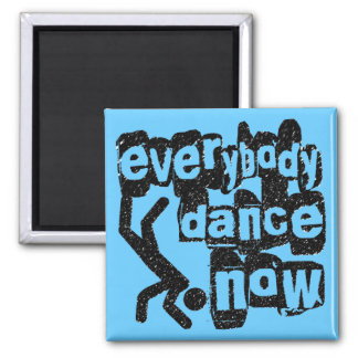 Everybody Dance Now Magnet