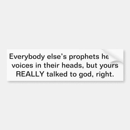 everybody else's prophets bumper sticker