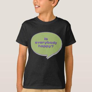 Everybody Happy? T-Shirt