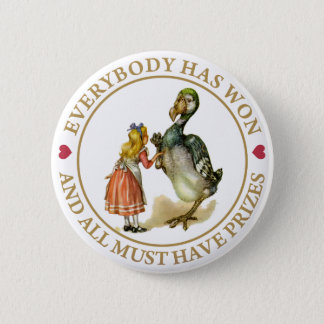 Everybody has won and all must have prizes 2 inch round button